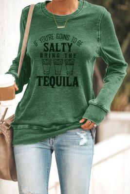 Verde Se hai intenzione di essere salato, porta la felpa Tequila