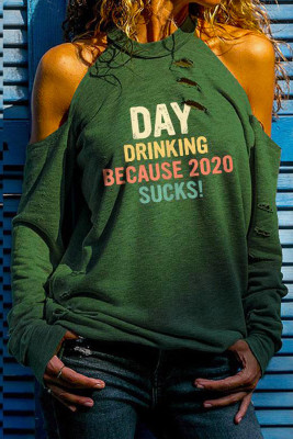 Green DAY DRINKING BECAUSE 2020 SUCKS Print Cold Shoulder Cut-out Long Sleeve Top